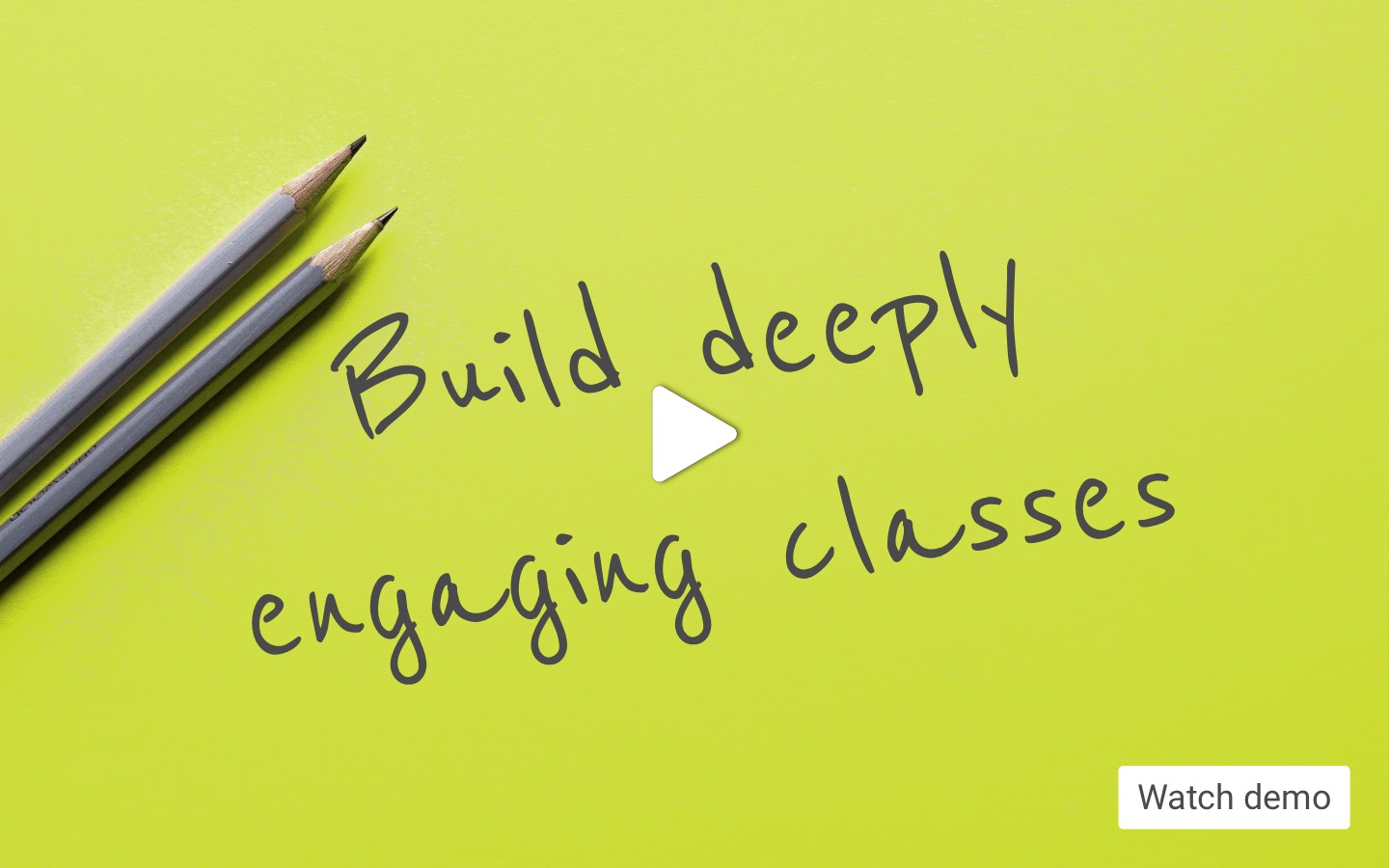 Build deeply engaging classes